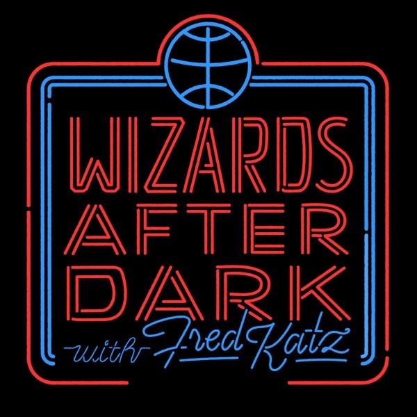 Wizards After Dark: A Washington Wizards Podcast