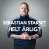 Helt ärligt med Sebastian Stakset