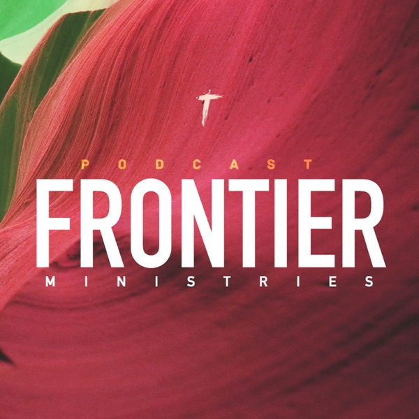 Frontier Ministries Podcast