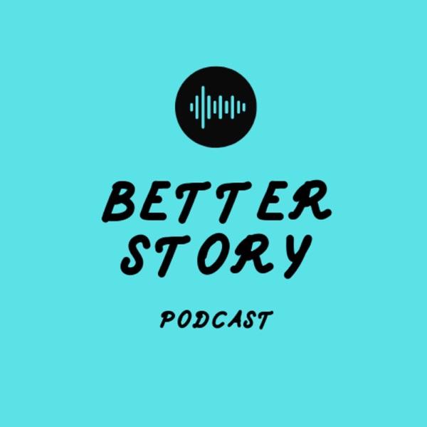 Better Story Podcast