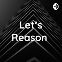 Let's Reason podcast