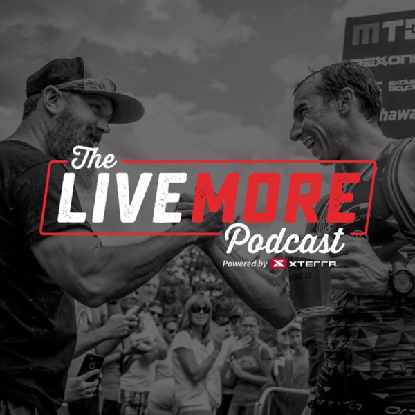 The Live More Podcast powered by XTERRA