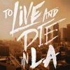 To Live and Die in LA artwork