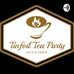 Tinfoil Tea Party