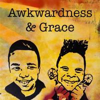 Awkwardness & Grace podcast