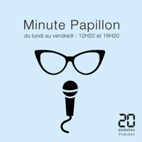 Minute papillon! podcast