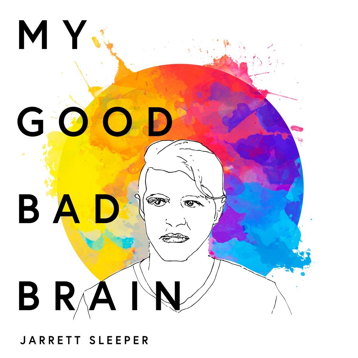 My Good Bad Brain