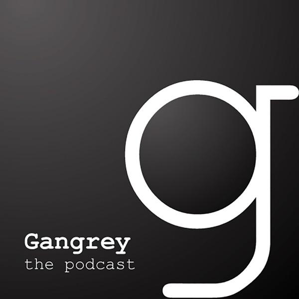 Gangrey Podcast
