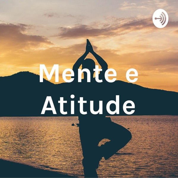 Mente e Atitude