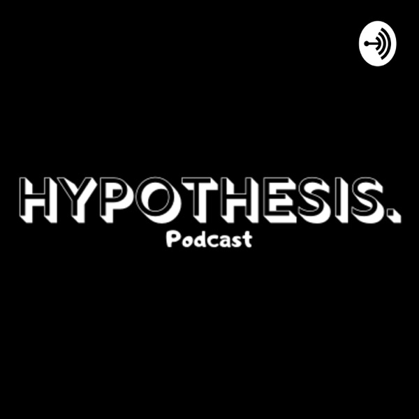 Hypothesis Podcast