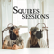 Squires Sessions