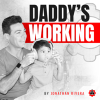 Daddy's Working Podcast podcast