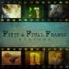 First and Final Frames Podcast