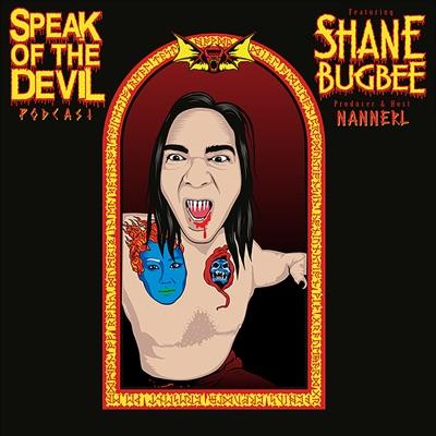 speak of the devil pod w/ Shane Bugbee