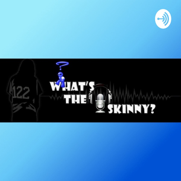 What's The Skinny?