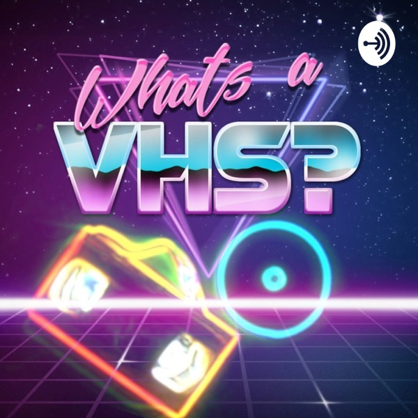 What's A VHS?