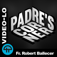 Padre's Corner (Video LO) podcast