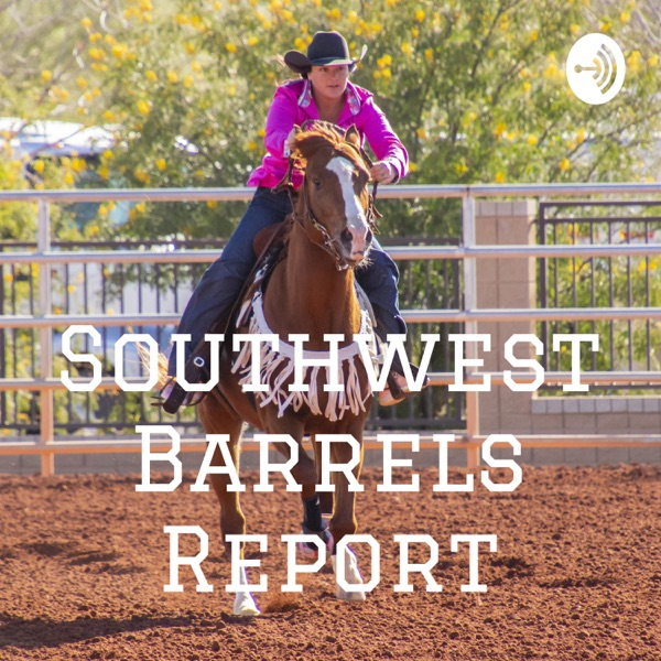 Southwest Barrels Report