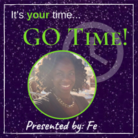 GO Time! ~ with Fe podcast