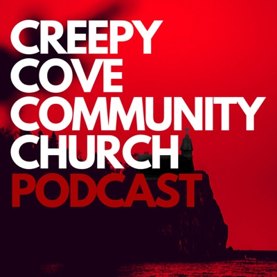 The Creepy Cove Community Church Podcast