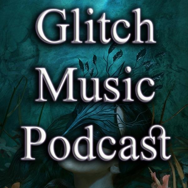 Glitch Music Podcast