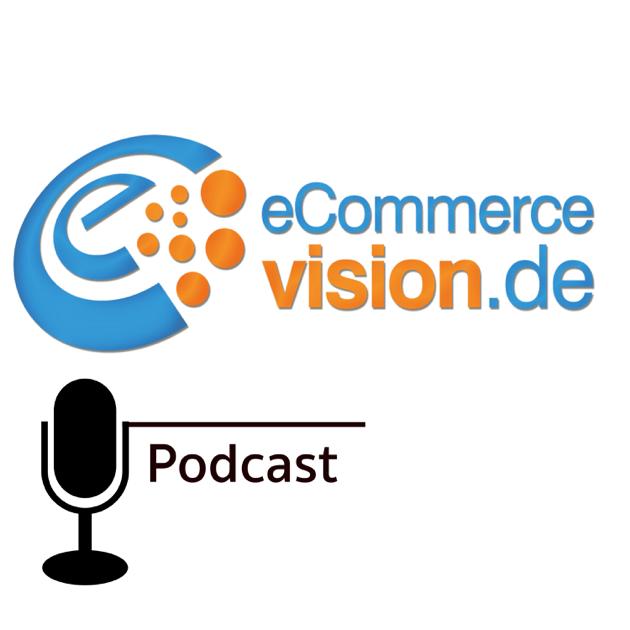 "97b0cfbe79885c  ""ecommerce-vision.de"" auf Apple Podcasts"