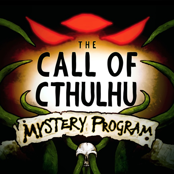 The Call of Cthulhu Mystery Program