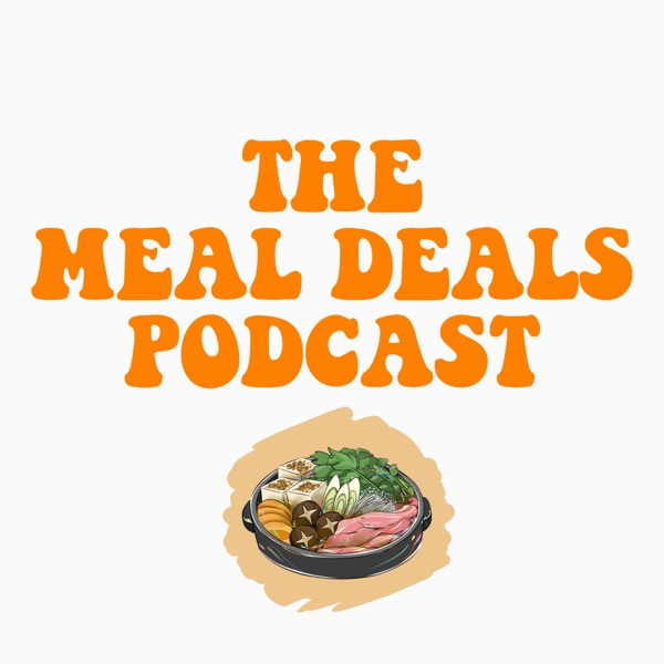Meal Deals Podcast