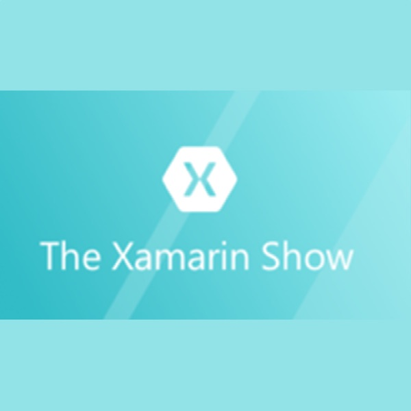 The Xamarin Show  - Channel 9