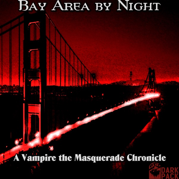 Bay Area by Night - A Vampire: The Masquerade Podcast image