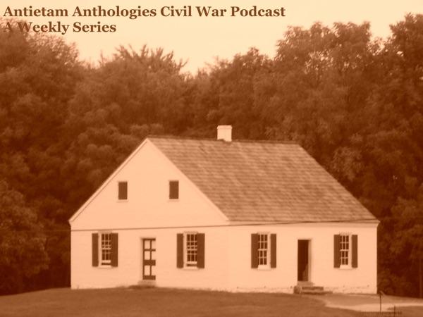Antietam Anthologies Civil War Podcast
