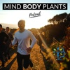 MIND BODY PLANTS - The science of our mind, body and plant-based nutrition