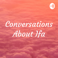 Conversations About Ifa podcast