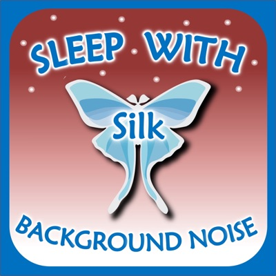 Sleep with Silk: Background Noise:ASMR & Insomnia Network