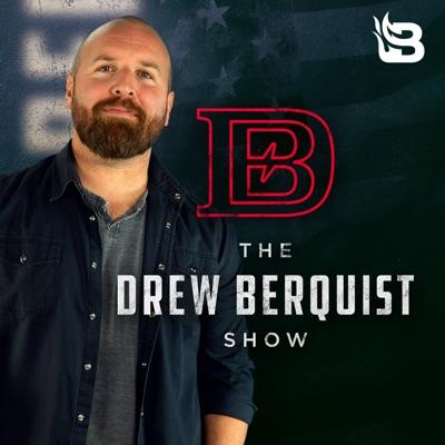 The Drew Berquist Show:Blaze Podcast Network