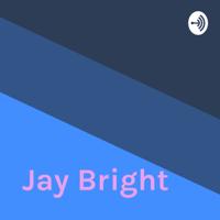 Jay Bright podcast