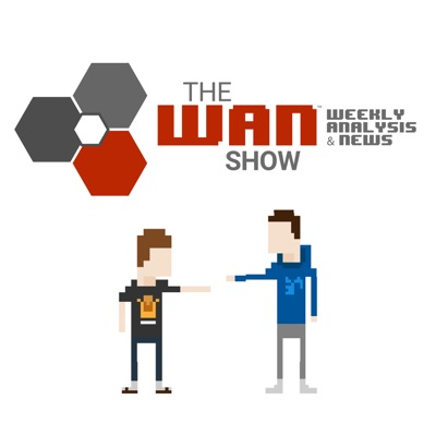 The WAN Show Podcast:Linus Tech Tips