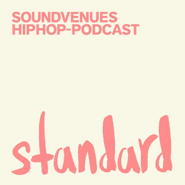 Standard – Soundvenues hiphop-podcast
