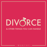Divorce & Other Things You Can Handle podcast