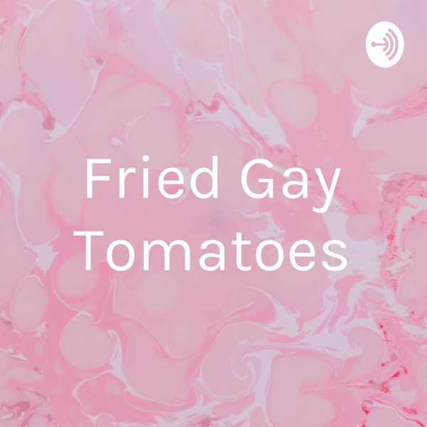 Fried Gay Tomatoes