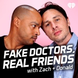 Image of Fake Doctors, Real Friends with Zach and Donald podcast