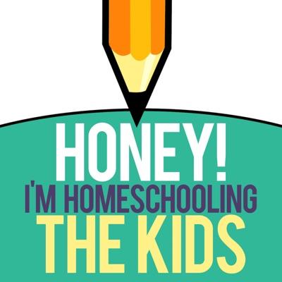 Honey! I'm Homeschooling The Kids:Robyn Robertson