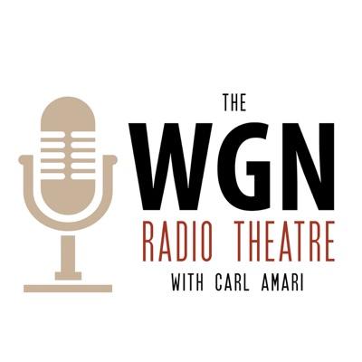 WGN - WGN Radio Theatre Podcast:wgnradio.com