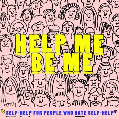 Help Me Be Me:Sarah May B.