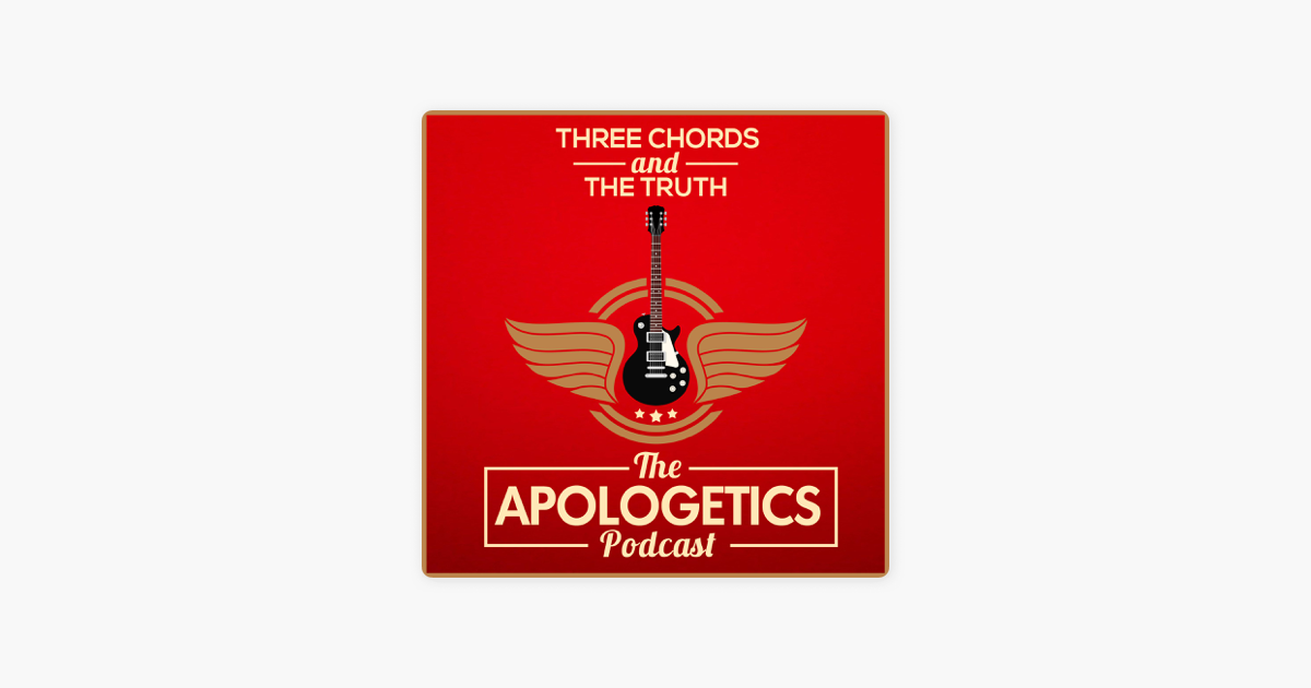 Three Chords and the Truth: The Apologetics Podcast en Apple