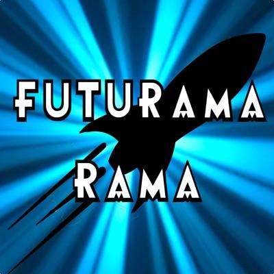 Futurama-Rama: A Futurama Podcast:Futurama-Rama