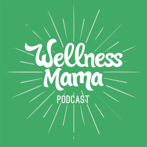 Cover image of The Wellness Mama Podcast