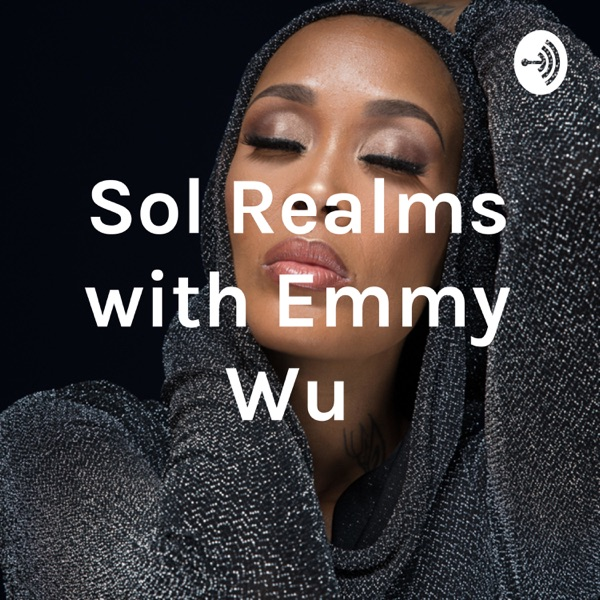 Sol Realms with Emmy Wu