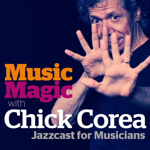 Cover image of Music Magic with Chick Corea - Jazzcast for Musicians