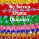 My Korean Drama Obsession